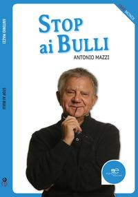 Stop ai bulli / Antonio Mazzi