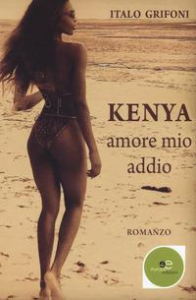 Kenya, amore mio addio