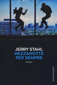 Mezzanotte per sempre / Jerry Stahl ; traduzione di Marco Simonelli