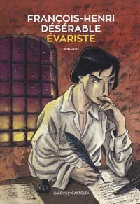 Evariste / François-Henri Désérable ; traduzione di Angelo Molica Franco
