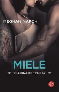 Billionaire trilogy. [2]: Miele