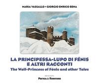 La principessa-lupo di Fénis e altri racconti