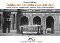 Torino sconosciuta vista dal tram