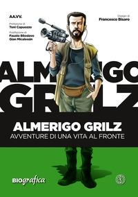 Almerigo Grilz, avventure di una vita al fronte