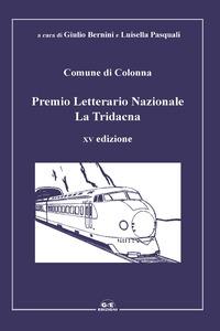 Premio Letterario Nazionale La Tridacna. Comune di Colonna :15ª edizione