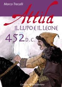 Attila, il lupo e il leone