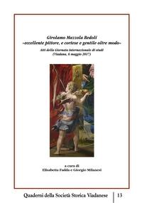 """Girolamo Mazzola Bedoli, """"eccellente pittore, e cortese e gentile oltre modo"""""""