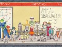 Animali sbagliati. Vol. 3