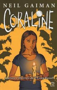 Coraline / basato sul romanzo di Neil Gaiman ; adattato e illustrato da P. Craig Russell ; colori Lovern Kindzierski ; traduzione Annunziata Ugas, Smoky Man