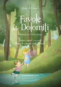 Favole delle Dolomiti :  Mistero magia e racconti di piccoli e grandi ospiti del bosco :  Ediz :  a colori
