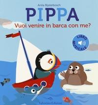 Pippa. Vuoi venire in barca con me?