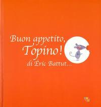 Buon appetito, Topino!