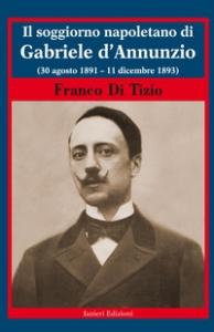 Il soggiorno napoletano di Gabriele D'Annunzio