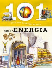 101 cose che dovresti sapere sull'energia