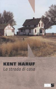 La strada di casa/ Kent Haruf