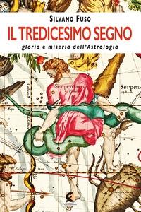Il tredicesimo segno gloria e miseria dell'astrologia