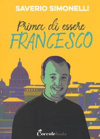 Prima di essere Francesco