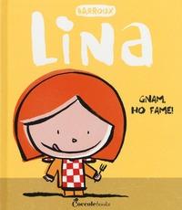 Lina. Gnam, ho fame!