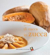 Di zucca in zucca / Igles Corelli ; fotografie di Claudia Castaldi
