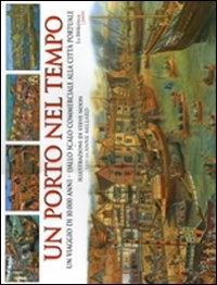 Un porto nel tempo / testi di Anne Millard ; illustrazioni di Steve Noon