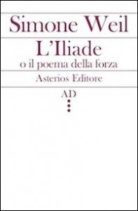 Iliade, o Il poema della forza