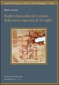 Radici altomedievali e statuti della terra separata di Treviglio
