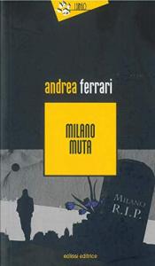 Milano muta / Andrea Ferrari