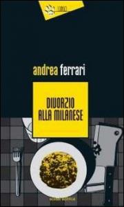 Divorzio alla milanese / Andrea Ferrari