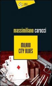 Milano city blues / Massimiliano Carocci