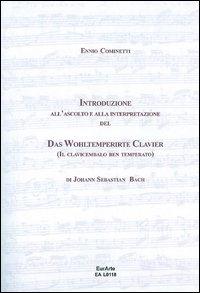 Introduzione all'ascolto e alla interpretazione del Das Wohltemperierte Klavier (Il clavicembalo ben temperato) di Johann Sebastian Bach