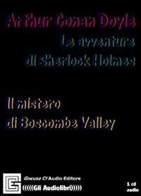 Il mistero di Boscombe Valley [Audioregistrazione] / Arthur Conan Doyle