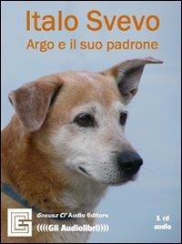 Argo e il suo padrone [Audioregistrazioni]