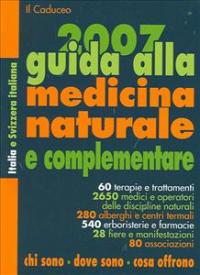 Guida alla medicina naturale e complementare 2007