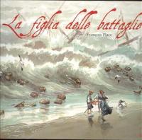La figlia delle battaglie / François Place ; traduzione di Vera Verdiani