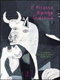 E Picasso dipinge Guernica