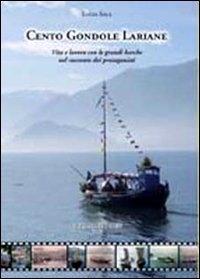 Cento gondole lariane : vita e lavoro con le grandi barche nel racconto dei protagonisti / Lucia Sala