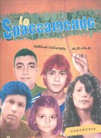 Lo Spaccamondo / racconto di Sabina Colloredo ; illustrazioni di Ale+Ale ; con lettera aperta di Domenico Barrilà