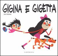 Gigina e Gigetta / Gek Tessaro