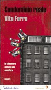 Condominio reale : romanzo / Vito Ferro