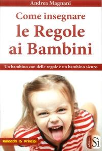Come insegnare le regole ai bambini / Andrea Magnani