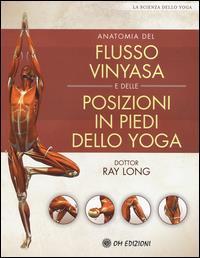 Anatomia del flusso vinyasa e le posizioni in piedi dello yoga