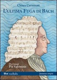 L' ultima fuga di Bach