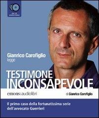 Gianrico Carofiglio legge Testimone inconsapevole [audioregistrazione] : il primo caso della fortunatissima serie dell'avvocato Guerrieri / di Gianrico Carofiglio. 1