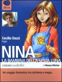 Cecilia Dazzi legge Nina la bambina della Sesta Luna [audioregistrazione]