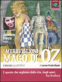 Il meraviglioso mago di Oz [Audiolibro] / Jasmine Trinca legge ; di Lyman Frank Baum