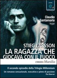 Claudio Santamaria legge La ragazza che giocava con il fuoco [audioregistrazione] / Stieg Larsson. CD1