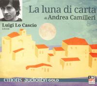 Luigi Lo Cascio legge La luna di carta / di Andrea Camilleri ; regia Dino Gentili