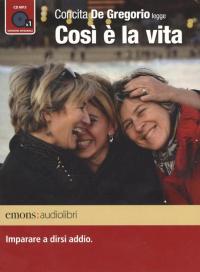 Concita De Gregorio legge Così è la vita / Concita De Gregorio ; regia Flavia Gentili