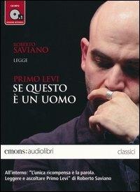 Roberto Saviano legge Primo Levi [audioregistrazione]