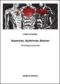 Superman, Spiderman, Batman